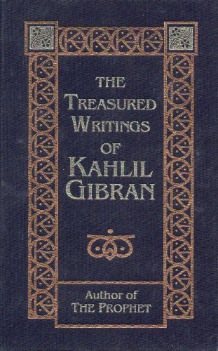 9780760712429: The Treasured Writings of Kahlil Gibran [Hardcover] by Kahlil Gibran