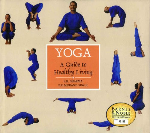 Yoga a Guide To Healthy Living: S.K. And Balmukand