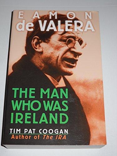 9780760712511: Eamon de Valera: The man who was Ireland