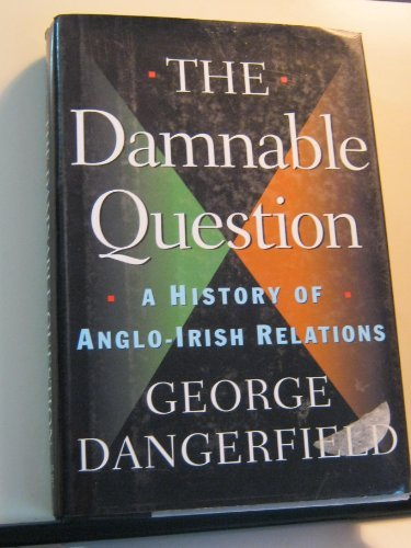 The Damnable Question: George Dangerfield