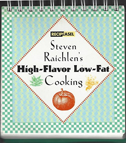 9780760714089: Steven Raichlen's High-Flavor Low-Fat Cooking