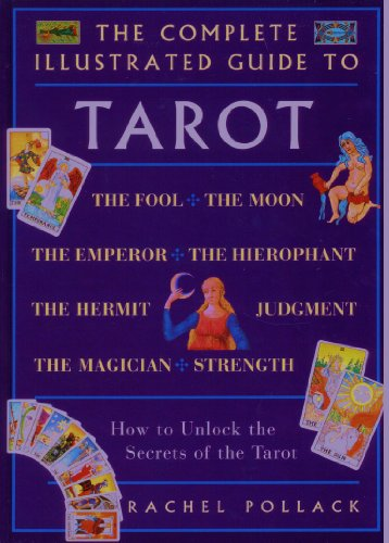 9780760714577: The Complete Illustrated Guide to Tarot