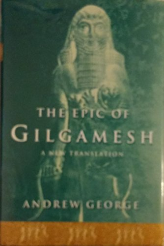 9780760714614: The Epic of Gilgamesh a New Translation [Hardcover] by Andrew George
