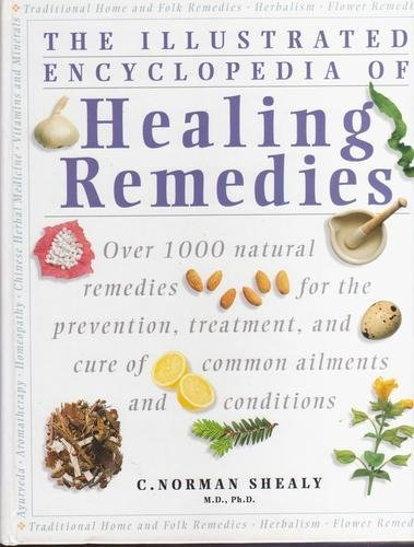 9780760714867: The Illustrated Encyclopedia of Healing Remedies: Over 1,000 Natural Remedies for the Prevention, Treatment, and Cure of Common Ailments and Conditions