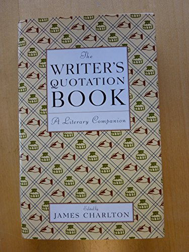 9780760715192: The Writer's Quotation Book, a Literary Companion