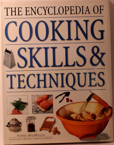 9780760715321: The encyclopedia of cooking skills & techniques