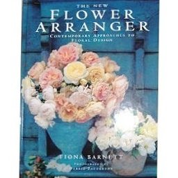 9780760715352: The New Flower Arranger: Contemporary Approaches to Floral Design