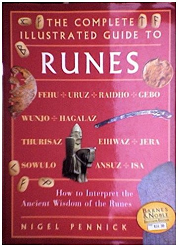 9780760715369: The Complete Illustrated Guide to Runes How to Interpret the Ancient Wisdom of the Runes