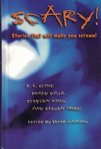 Scary! Stories That Will Make You Scream: Peter Haining (Editor),