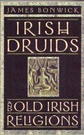 9780760716007: Irish Druids and Old Irish Religions