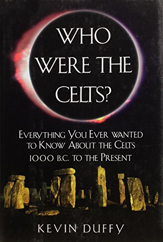 9780760716083: Who Were the Celts? Everything you ever wanted to know about the Celts 1000 B.C. to the present