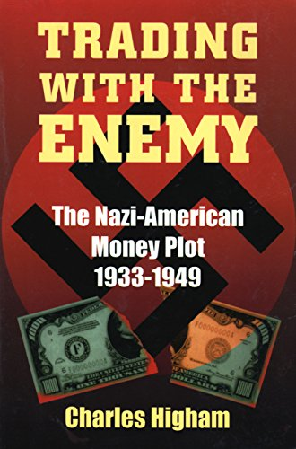 Trading with the Enemy: The Nazi-American Money: Charles Higham