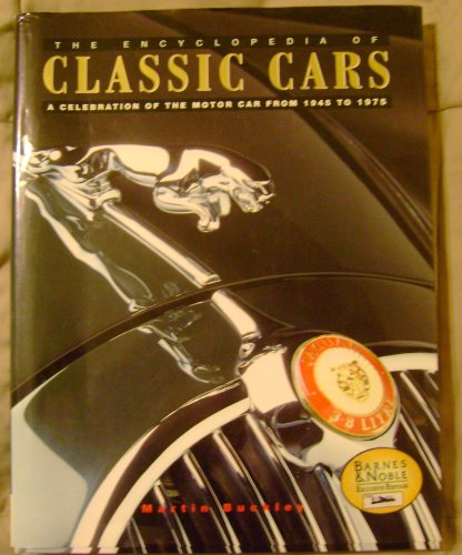 9780760716847: The encyclopedia of classic cars: A celebration of the motor car from 1945 to 1975