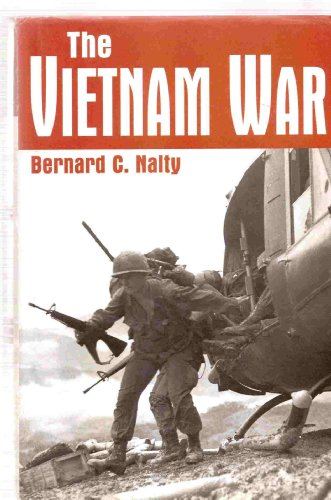 The Vietnam War: Bernard C Nalty