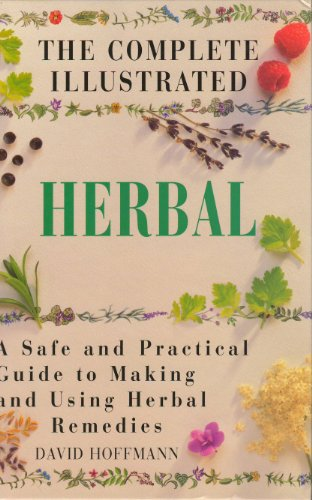 9780760717318: Complete Illustrated Herbal [Hardcover] by Hoffman, David