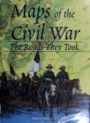 9780760718704: Maps of the Civil War: The Roads They Took