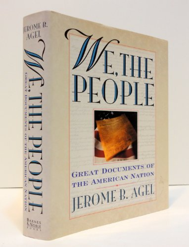 We, The People: Great Documents of the American Nation: Agel, Jerome B.