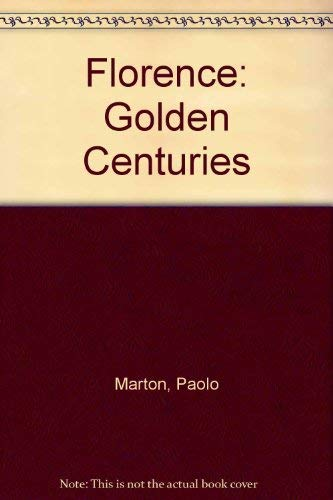9780760718889: Florence: Golden Centuries