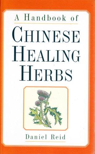 A Handbook Of Chinese Healing Herbs.: REID
