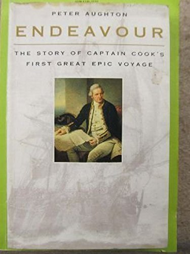 9780760719190: Endeavour: The Story of Captain Cook's First Great Epic Voyage