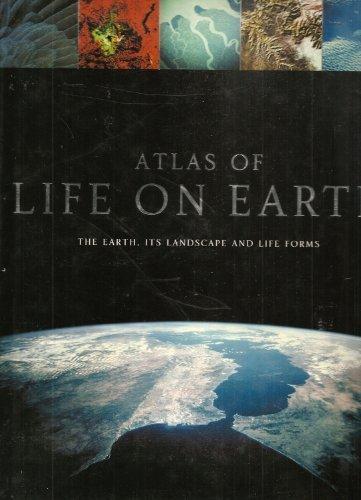 Atlas of Life on Earth: The Earth,: Dougal Dixon; Ian
