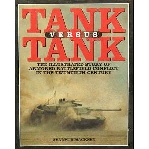 9780760719664: Tank Versus Tank: The Illustrated Story of Armored Battlefield Conflict in the Twentieth Century
