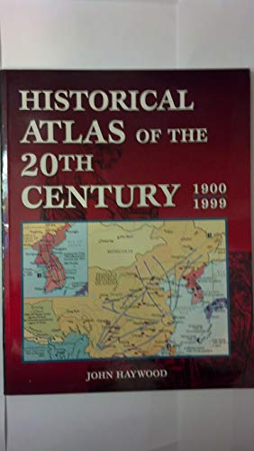 9780760719770: Historical Atlas of the 20th Century 1900-1999