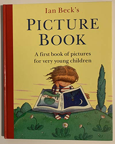 9780760719886: Ian Beck's picture book: A first book of pictures for very young children by ...