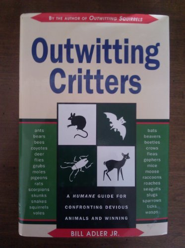 9780760720097: Outwitting critters: A humane guide for confronting devious animals and winning