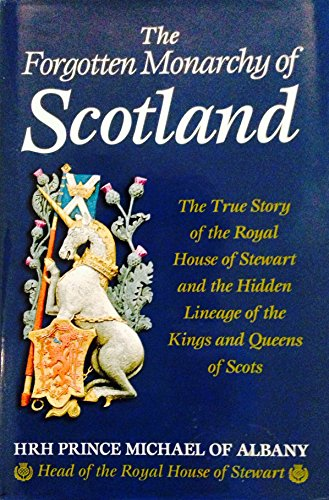 9780760720486: The Forgotten Monarchy of Scotland: The True Story of the Royal House of Stewart