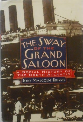 9780760720813: The Sway of the Grand Saloon: A Social History of the North Atlantic