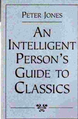 9780760720882: An Intelligent Person's Guide to Classics