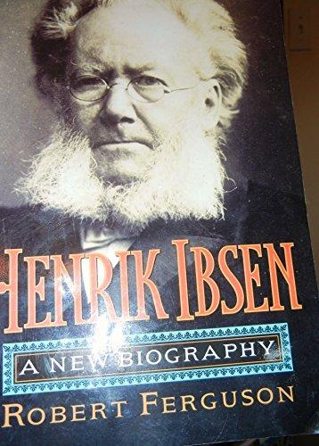 9780760720943: Henrik Ibsen: A New Biography