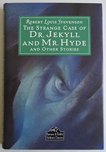 9780760721131: THE STRANGE CASE OF DR. JEKYLL AND MR. HYDE AND OTHER STORIES (Children's Cla...