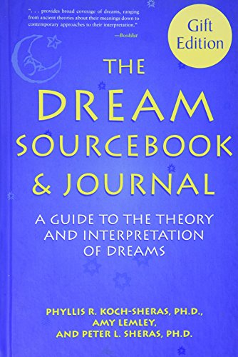 The Dream Sourcebook & Journal: A Guide to the Theory and Interpretation of Dreams