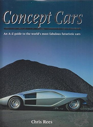 9780760721681: Concept cars: An A-Z guide to the world's most fabulous futuristic cars
