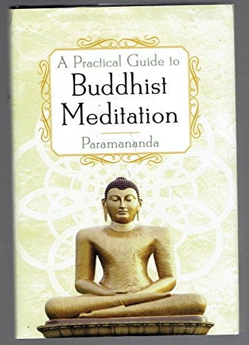 A Practical Guide to Buddhist Meditation