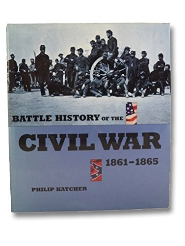 Battle History of the Civil War, 1861-1865 (0760722196) by Philip Katcher
