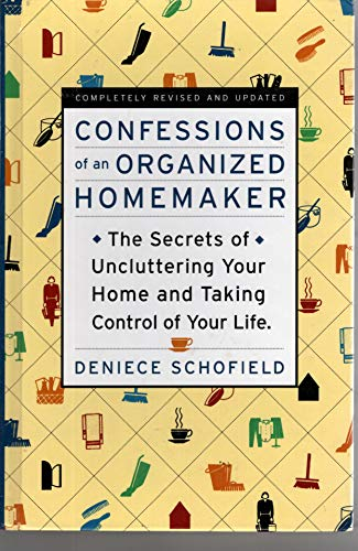 9780760722299: Confessions of an Organized Homemaker: The Secrets of Uncluttering Your Home and Taking Control of Your Life