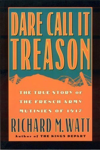 Dare Call it Treason: The True Story: Watt, Richard M.