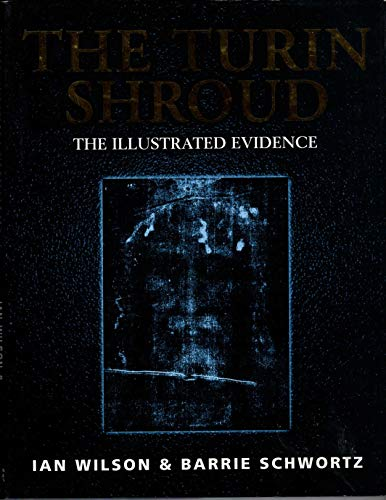 9780760722459: The Turin Shroud: The Illustrated Evidence