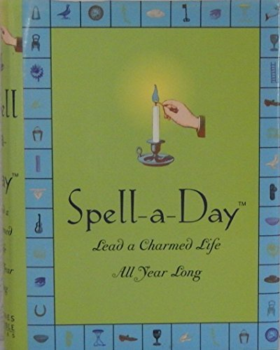 Spell-a-Day (Lead a Charmed Life All Year Long) (0760723303) by Llewellyn