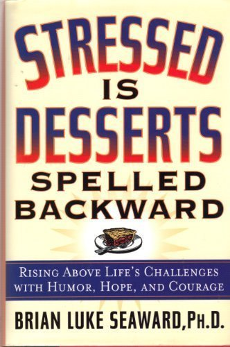 Stressed is Desserts Spelled Backward: Brian Luke Seaward