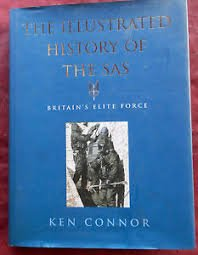 The Illustrated History of The SAS Britain's Elite Force: Connor, Ken