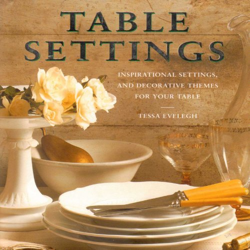 9780760724309: Table settings: Inspirational settings and decorative themes for your table