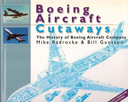 9780760725009: Boeing aircraft cutaways: The history of Boeing Aircraft Company