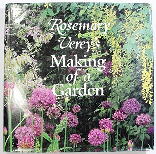 9780760725061: Rosemary Verey's Making of a Garden