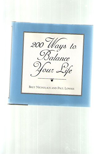 200 Ways to Balance Your Life: Bret Nicholaus
