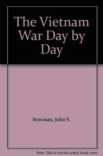 9780760725122: The Vietnam War Day by Day