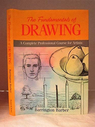 9780760725252: The fundamentals of drawing: A complete professional course for artists